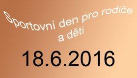 Sportovní den pro rodiče a děti 18.6.2016